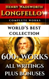 Longfellow Complete Works - World s Best Collection