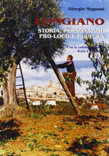 Longiano. Storia, personaggi, pro loco e cultura - Giorgio Magnani | Kritjur.org