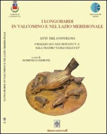 I Longobardi in Valcomino e nel Lazio meridionale - Domenico Cedrone |