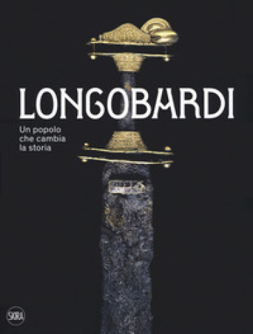I Longobardi. Un popolo che cambia la storia - G. P. Brogiolo |