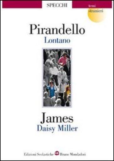Lontano-Daisy Miller - Luigi Pirandello |