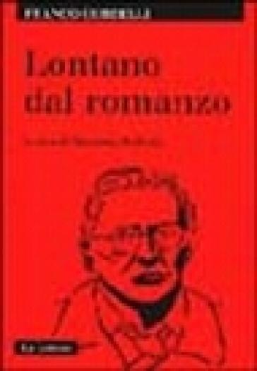 Lontano dal romanzo - Franco Cordelli  