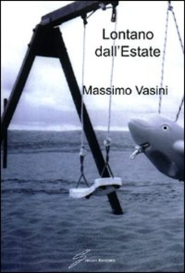 Lontano dall'estate - Massimo Vasini  