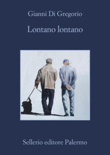 Lontano lontano - Gianni Di Gregorio | Jonathanterrington.com