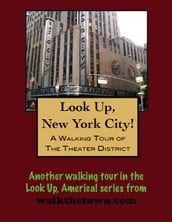 Look Up, New York City! A Walking Tour of the Theater District