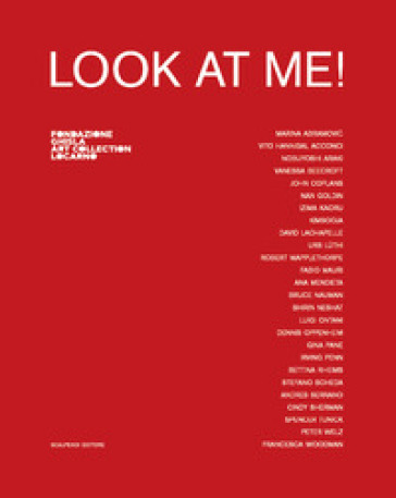 Look at me! Catalogo della mostra (Locarno, 8 settembre 2019-5 gennaio 2020). Ediz. italiana e inglese - A. Madesani | Jonathanterrington.com