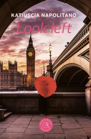 Look left. Ediz. italiana - Katiuscia Napolitano |