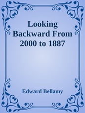 Looking Backward From 2000 to 1887