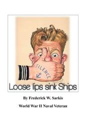 Loose Lips Sink Ships