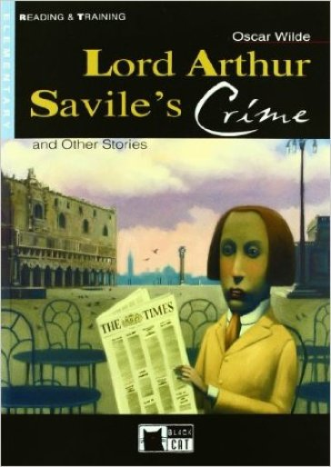 Lord Arthur Savile's crime and other stories. Con CD