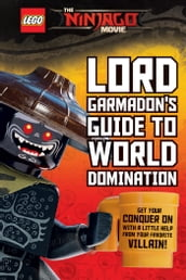 Lord Garmadon s Guide to World Domination (The LEGO Ninjago Movie)