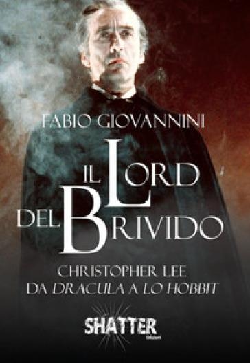 Il Lord del brivido. Christopher Lee da Dracula a Lo Hobbit - Fabio Giovannini pdf epub
