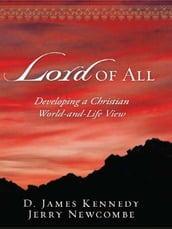 Lord of All: Developing a Christian World-and-Life View