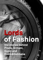 Lords of Fashion, the stories behind Prada, Armani, Gucci and Dolce&Gabbana