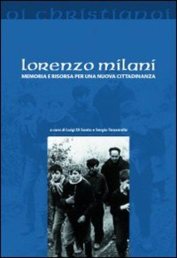 Lorenzo Milani. Memoria e risorsa per una nuova cittadinanza - L. Di Santo | Rochesterscifianimecon.com