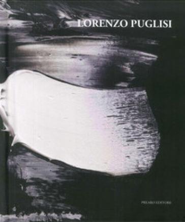 Lorenzo Puglisi. Ediz. italiana e inglese - Valerio Dehò  