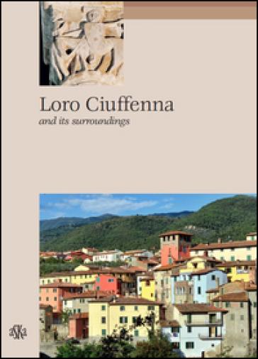 Loro Ciuffenna and its surroundings - Carlo Fabbri  
