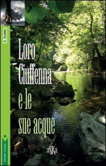 Loro Ciuffenna e le sue acque - Angela Boninsegni pdf epub