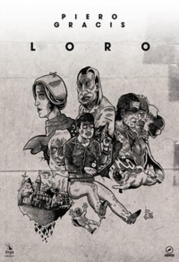 Loro - Piero Gracis | Kritjur.org