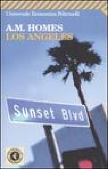 Los Angeles - A. M. Homes |