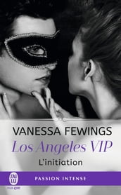 Los Angeles VIP (Tome 1) - L initiation