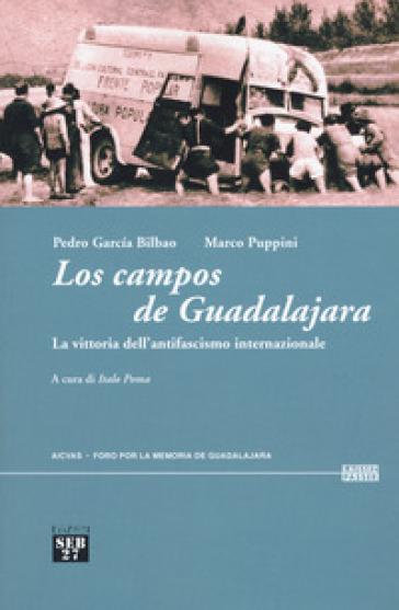 Los campos de Guadalajara. La vittoria dell'antifascismo internazionale - Pedro Garcia Bilbao pdf epub