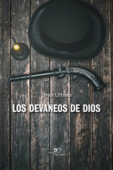 Los devaneos de dios - Javier Urbieta pdf epub