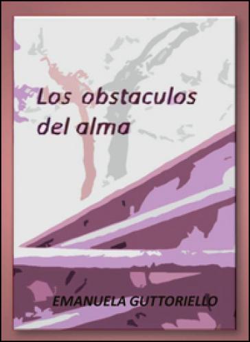 Los obstaculos del alma - Emanuela Guttoriello   Kritjur.org