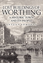 Lost Buildings of Worthing
