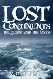 Lost Continents: The Legend and The Myth