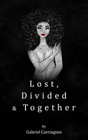 Lost, Divided & Together