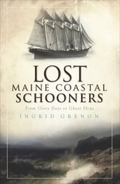 Lost Maine Coastal Schooners