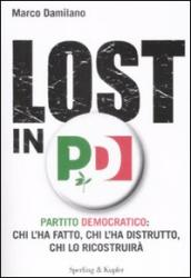 Lost in PD. Partito democratico: chi l