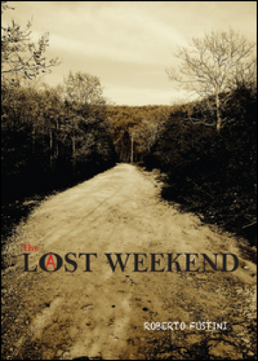 Lost weekend - Roberto Fustini |
