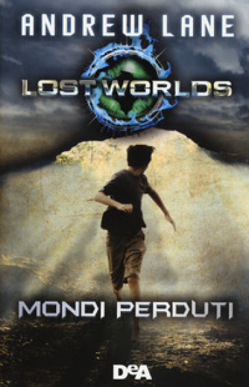 Lost worlds. Mondi perduti - Andrew Lane | Rochesterscifianimecon.com