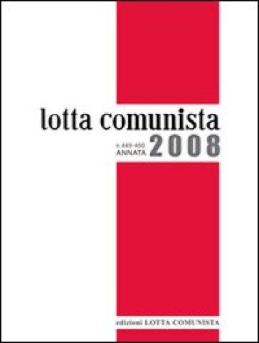 Lotta comunista. Annata 2008