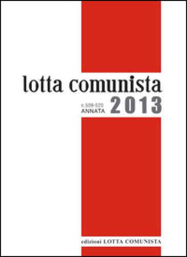 Lotta comunista. Annata 2013