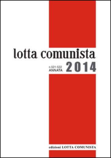 Lotta comunista. Annata 2014