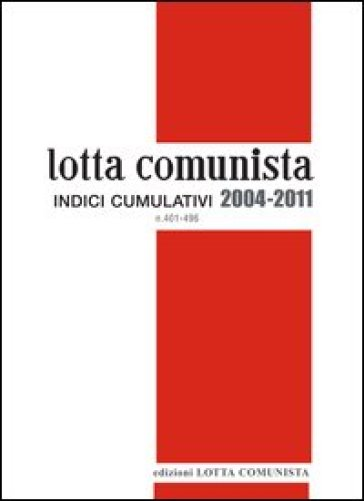 Lotta comunista. Indici cumulativi 2004-2011