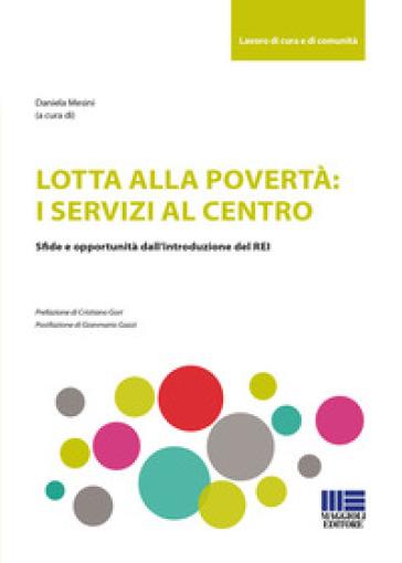 Lotta alla povertà: i servizi al centro. Sfide e opportunità dell'introduzione del REI - D. Mesini |
