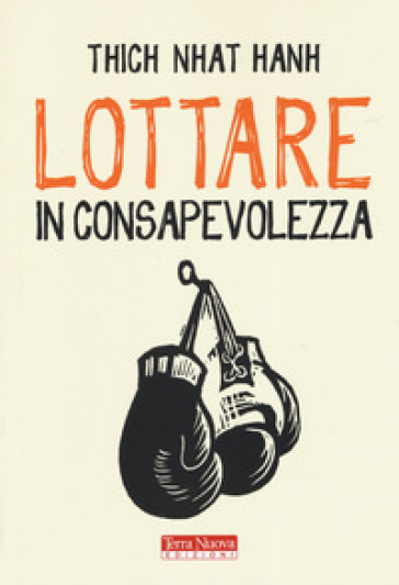 Lottare in consapevolezza - Thich Nhat Hanh | Ericsfund.org
