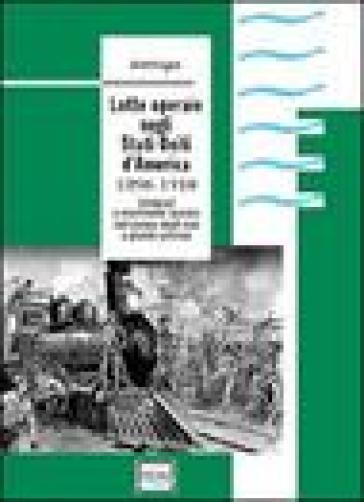 Lotte operaie negli Stati Uniti d'America. 1890-1910. Sindacati e movimento operaio nell'ascesa degli USA a grande potenza