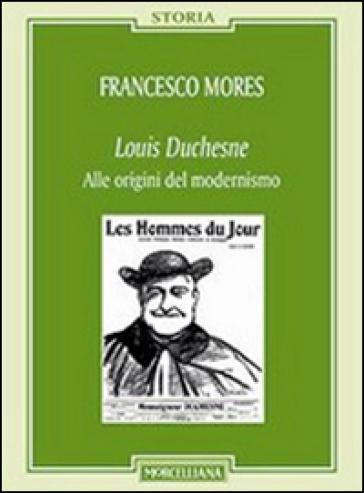Louis Duchesne. Alle origini del modernismo - Francesco Mores   Rochesterscifianimecon.com