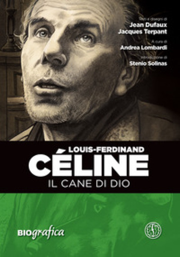 Louis Ferdinand Celine. Il cane di Dio - Jean Dufaux | Thecosgala.com