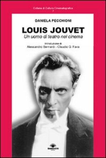 Louis Jouvet. Un uomo di teatro nel cinema - Daniela Pecchioni | Thecosgala.com