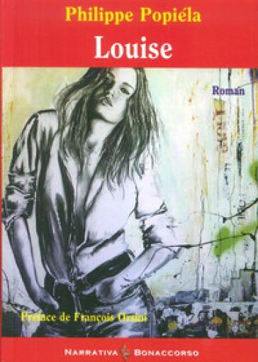 Louise (et le désir d'aimer) - Philippe Popiéla   Kritjur.org