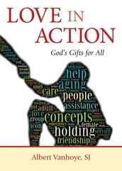 Love in Action: God s Gifts for All