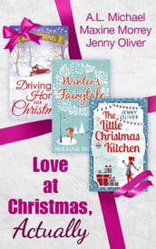 Love At Christmas, Actually: The Little Christmas Kitchen / Driving Home for Christmas / Winter s Fairytale