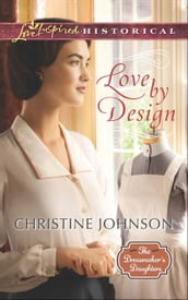 Love By Design (Mills & Boon Love Inspired Historical) (The Dressmaker s Daughters, Book 3)