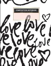 Love College Ruled Composition Notebook 8.5x11 in L 100 P
